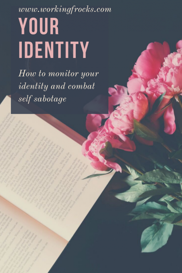 Your identity: how to avoid self sabotage