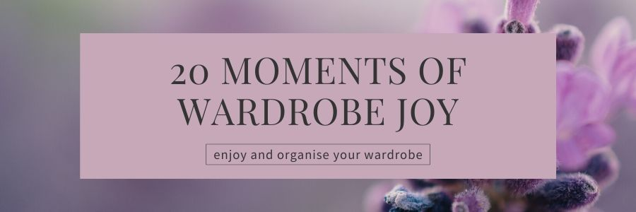 20 things to do to organise and enjoy your wardrobe