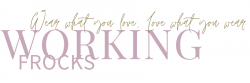 Home page header text reads working frocks, wear what you love, love what you wear