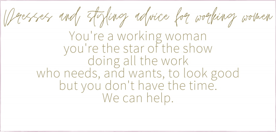 You're a working woman who wants to look good, but doesn't have time. We can help.