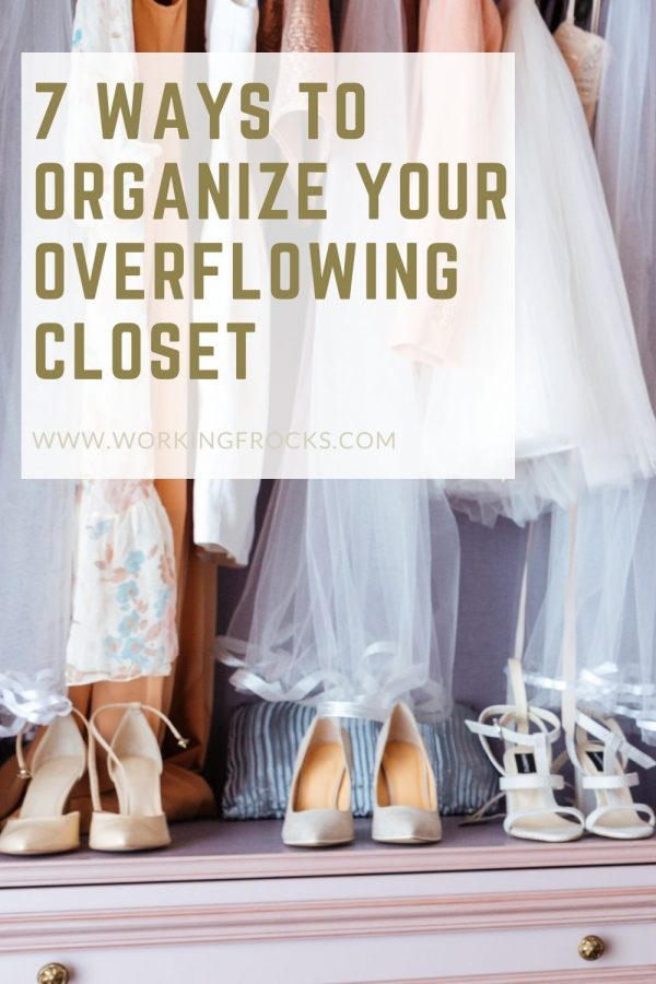 7 ways to organize your overflowing closet blog post Working Frocks