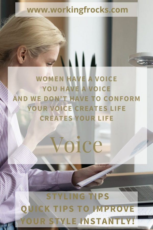 Women have a voice you have a voice and we don't have to conform Your voice creates life creates your life Working Frocks Styling tips